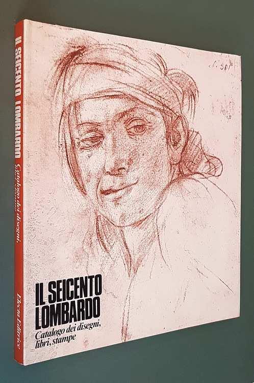 IL SEICENTO LOMBARDO - Catalogo della mostra (volume III)