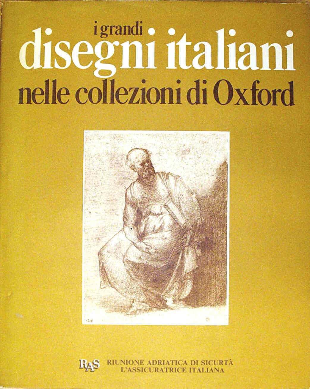 I GRANDI DISEGNI ITALIANI NELLE COLLEZIONI DI OXFORD - Ashmolean Museum e Christ Church Picture Gallery