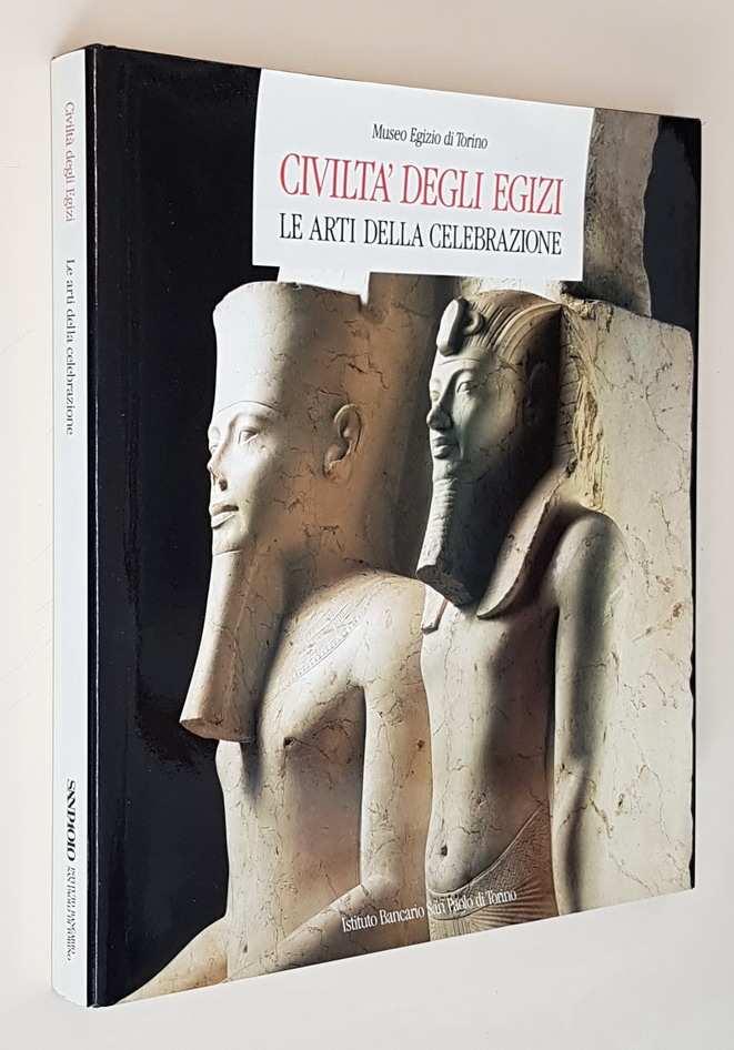 Museo Egizio di Torino. CIVILTA' DEGLI EGIZI - LE ARTI DELLA CELEBRAZIONE