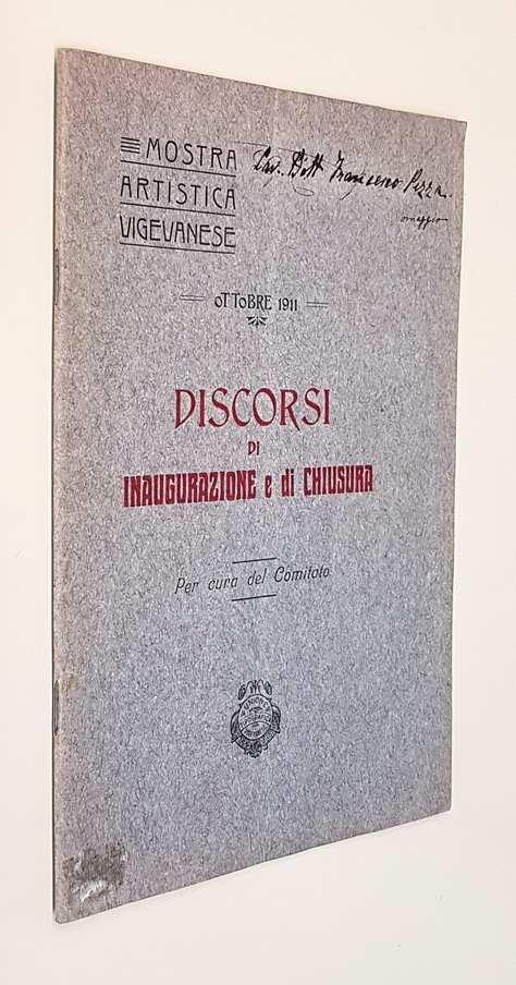 MOSTRA ARTISTICA VIGEVANESE - OTTOBRE 1911 - DISCORSI DI INAUGURAZIONE E DI CHIUSURA