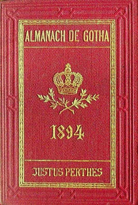 ALMANACH DE GOTHA - ANNUAIRE GENEALOGIQUE, DIPLOMATIQUE ET STATISTIQUE 1894