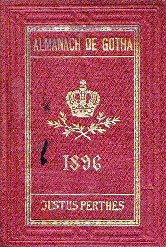 ALMANACH DE GOTHA - ANNUAIRE GENEALOGIQUE, DIPLOMATIQUE ET STATISTIQUE 1896
