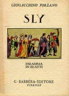 SLY ovvero LA LEGGENDA DEL DORMIENTE RISVEGLIATO dramma in tre atti e quattro quadri in versi