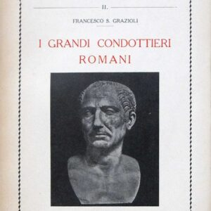 I GRANDI CONDOTTIERI ROMANI