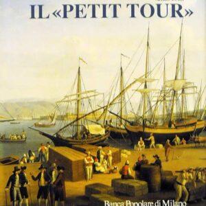 IL PETIT TOUR itinerari minori del viaggio in Italia
