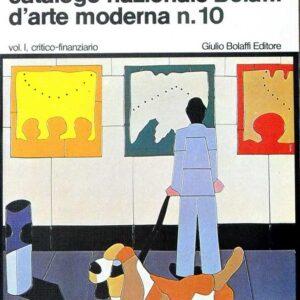 CATALOGO NAZIONALE BOLAFFI D'ARTE MODERNA N. 10 (anno 1975) - Vol. I. CRITICO-FINANZIARIO