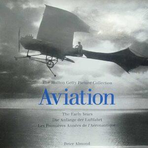 AVIATION - The Early Years - Die Anfange der Luftfahrt - Les Premi?res Ann?ees de l'A?ronautique