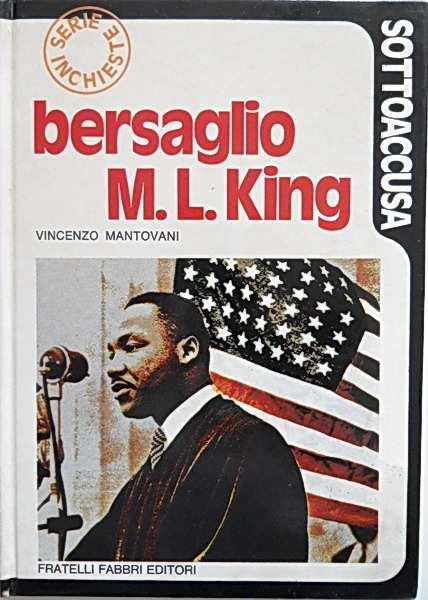 BERSAGLIO M. L. KING