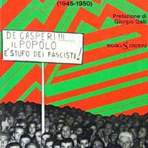 IL VENTO DEL NORD - Storia e cronaca del fascismo dopo la Resistenza (1945-1950)