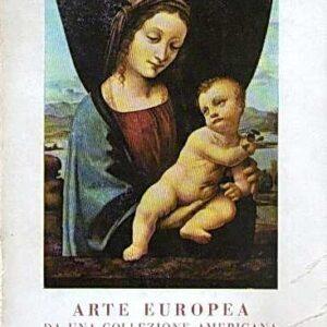 ARTE EUROPEA DA UNA COLLEZIONE AMERICANA (34 opere del secolo  XV al secolo  XIX)