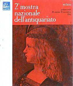 2. MOSTRA NAZIONALE DELL'ANTIQUARIATO (Milano, Palazzo Reale 20 ottobre-10 novembre 1962)