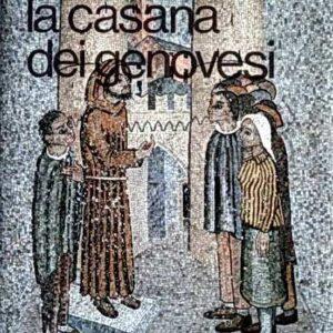 LA CASANA DEI GENOVESI - Storia dei cinquecento anni del Monte di Piet? di Genova (1483-1983)