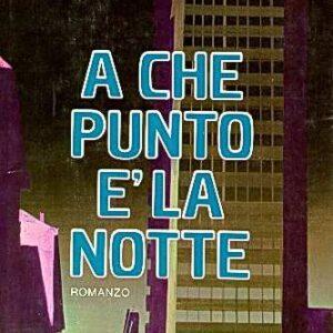 A CHE PUNTO E' LA NOTTE