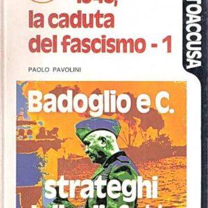 1943, LA CADUTA DEL FASCISMO (volumi I e II)