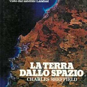 LA TERRA DALLO SPAZIO - L'inedito volto del nostro pianeta visto dal satellite Landsat