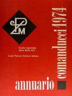 ANNUARIO COMANDUCCI 1974 - Guida ragionata delle Belle Arti