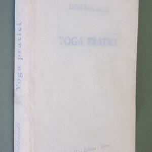 YOGA PRATICI – Karma-Yoga, Bhakti-Yoga, Raja-Yoga