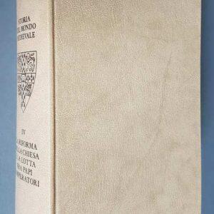 Cambridge University - STORIA DEL MONDO MEDIEVALE (volume 4) La riforma della chiesa e la lotta fra papi e imperatori
