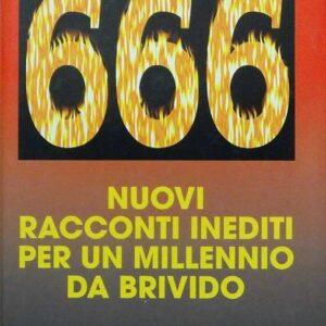 666 - Nuovi racconti inediti per un millennio da brivido