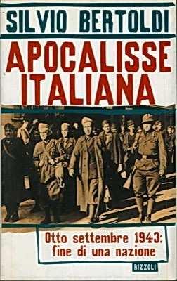 APOCALISSE ITALIANA - Otto settembre 1943: fine di una nazione