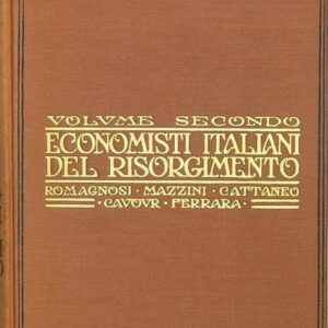 ECONOMISTI ITALIANI DEL RISORGIMENTO (volume secondo)