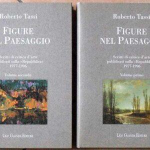 """FIGURE NEL PAESAGGIO - Scritti di critica d'arte pubblicati sulla Repubblica"""" 1977-1996 (volumi I e II)"""""""""""""""