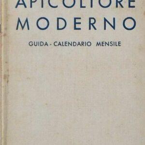 APICOLTORE MODERNO - Guida-calendario mensile con particolare studio sulla flora mellifera