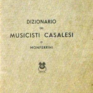 DIZIONARIO DEI MUSICISTI CASALESI O MONFERRINI