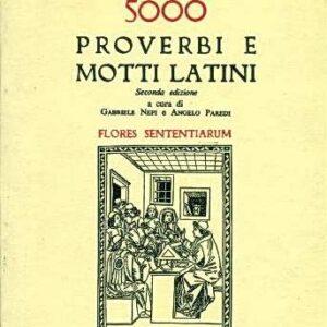 5000 PROVERBI E MOTTI LATINI - Flores Sententiarum