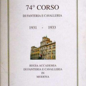 74. CORSO DI FANTERIA E CAVALLERIA 1931 - 1933 - Regia Accademia di Fanteria e Cavalleria in Modena - 60. Anniversario