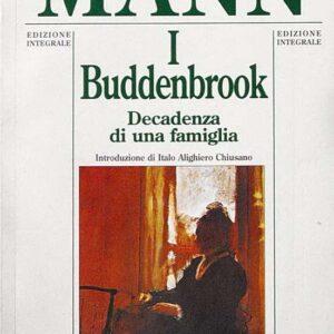 I BUDDENBROOK - Decadenza di una famiglia (edizione integrale)
