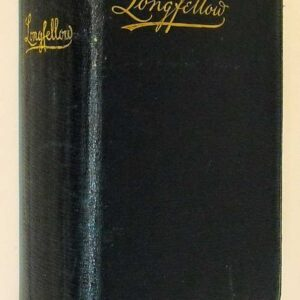 THE POETICAL WORKS of HENRY WADSWORTH LONGFELLOW (reprinted from the revised american edition) with explanatory notes