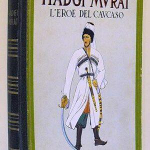 HADGI MURAT - L'eroe del Caucaso