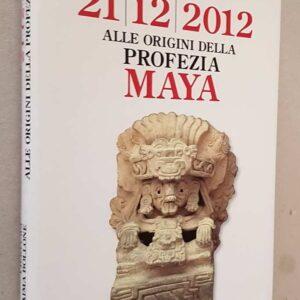 21/12/2012 ALLE ORIGINI DELLA PROFEZIA MAYA