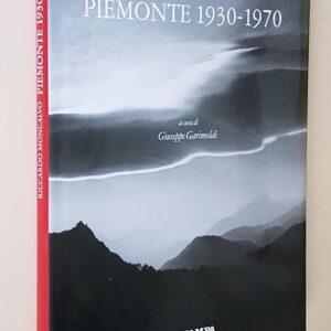 PIEMONTE 1930 - 1970 a cura di Giuseppe Garimoldi