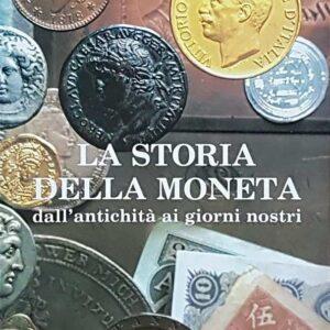 LA STORIA DELLA MONETA dall'antichit? ai giorni nostri