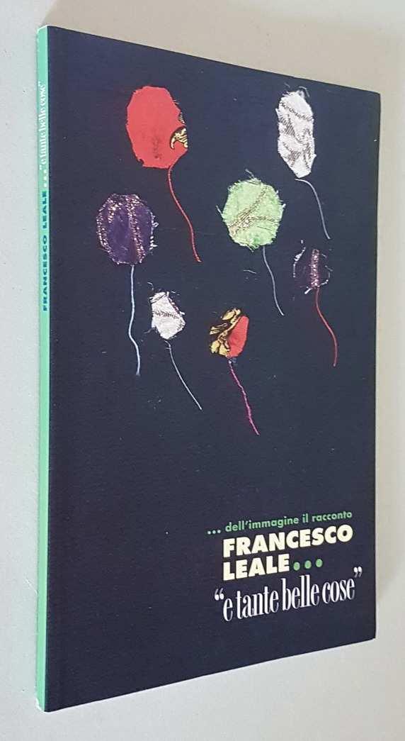 ...dell'immagine il racconto FRANCESCO LEALE... E TANTE BELLE COSE