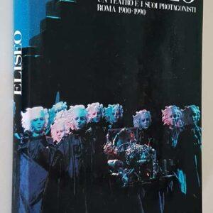 ELISEO - Un teatro e i suoi protagonisti ROMA 1900-1990