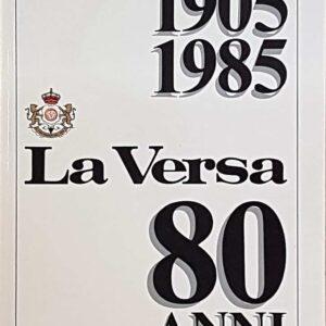 1905 - 1985 LA VERSA 80 ANNI - Introduzione di Gianni Brera