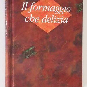 IL FORMAGGIO CHE DELIZIA