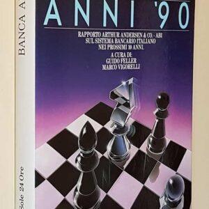 BANCA ANNI '90 - Rapporto Arthur Andersen e Co. - ABI sul sistema bancario italiano nei prossimi dieci anni