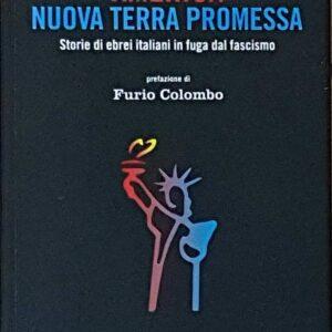 AMERICA NUOVA TERRA PROMESSA - Storie di ebrei italiani in fuga dal fascismo
