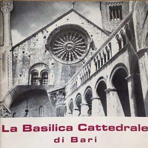 Capitolo Metropolitano Primaziale - Bari - LA BASILICA CATTEDRALE