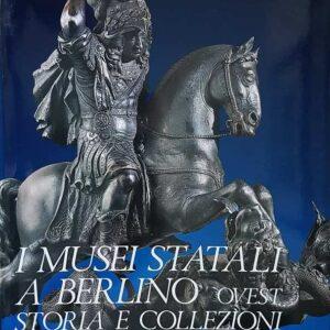 I MUSEI STATALI A BERLINO OVEST - Storia e collezioni