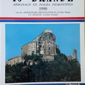 IJ BRANDE' - Armanach ed poesia piemonteisa 1990 con un DISSIONARI ORNITOLOGICH ed Tavo Burat e 8 FLECIA' 'd Giors Cavallo