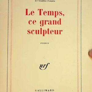 LE TEMPS, CE GRAND SCULPTEUR essais