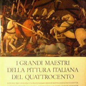 I GRANDI MAESTRI DELLA PITTURA ITALIANA DEL QUATTROCENTO (volumi I e II)