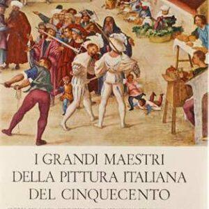 I GRANDI MAESTRI DELLA PITTURA ITALIANA DEL CINQUECENTO (volumi I e II)