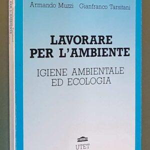 LAVORARE PER L'AMBIENTE - Igiene ambientale ed ecologia