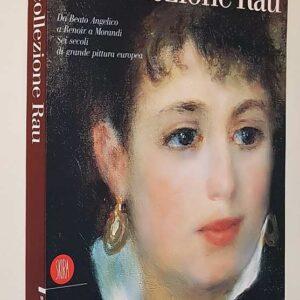 LA COLLEZIONE RAU - Dal Beato Angelico a Renoir a Morandi. Sei secoli di grande pittura europea